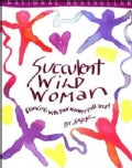 Succulent Wild Woman: Dancing With Your Wonder Full Self (Paperback)