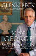 Being George Washington: The Indispensable Man, As You've Never Seen Him (Hardcover)