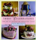 Sweet Celebrations: The Art of Decorating Beautiful Cakes (Hardcover)