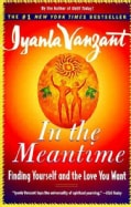 In the Meantime: Finding Yourself and the Love You Want (Paperback)