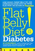 Flat Belly Diet! Diabetes: Lose Weight, Target Belly Fat, and Lower Blood Sugar With This Tested Plan from the Ed... (Paperback)