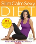 Slim Calm Sexy Diet: 365 Proven Food Strategies for Mind / Body Bliss (Paperback)