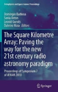The Square Kilometre Array: Paving the Way for the New 21st Century Radio Astronomy Paradigm, Proceedings of Symp... (Hardcover)