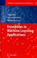 Ensembles in Machine Learning Applications (Hardcover)