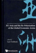 EU-Asia and the Re-Polarization of the Global Economic Arena (Hardcover)