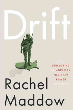 Drift: The Unmooring of American Military Power (Hardcover)