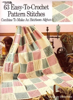 63 Easy-To-Crochet Pattern Stitches: Combine to Make an Heirloom Afghan (Paperback)