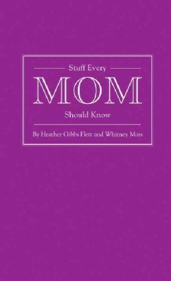 Stuff Every Mom Should Know (Hardcover)