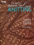 I Can't Believe I'm Lace Knitting (Paperback)