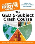 The Complete Idiot's Guide to the GED 5-Subject Crash Course (Paperback)