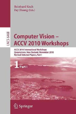 Computer Vision Accv 2010 Workshops: Accv 2010 International Workshops. Queenstown, New Zealand, November 8-9, 20... (Paperback)