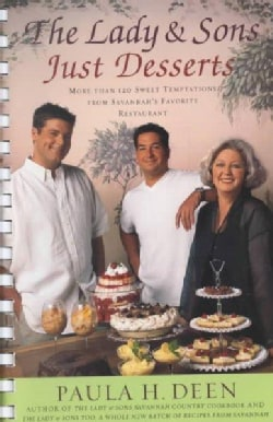 The Lady & Sons Just Desserts: More Than 120 Sweet Temptations from Savannah's Favorite Restaurant (Spiral bound)