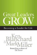 Great Leaders Grow: Becoming a Leader for Life (Hardcover)