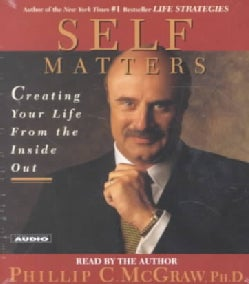 Self Matters: Creating Your Life from the Inside Out (CD-Audio)