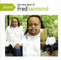 Fred Hammond - Playlist: The Very Best of Fred Hammond
