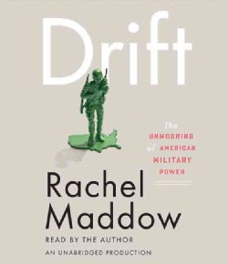 Drift: The Unmooring of American Military Power (CD-Audio)
