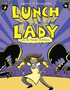 Lunch Lady 7: Lunch Lady and the Mutant Mathletes (Hardcover)
