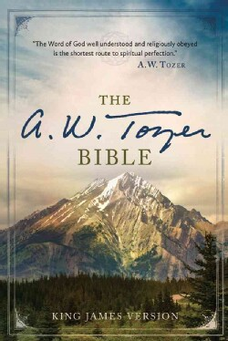 The A. W. Tozer Bible: King James Version (Hardcover)