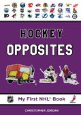 Hockey Opposites (Board book)