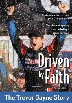 Driven by Faith: The Trevor Bayne Story (Paperback)