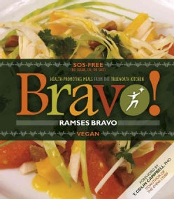 Bravo!: Health-Promoting Meals from the Truenorth Kitchen (Paperback)