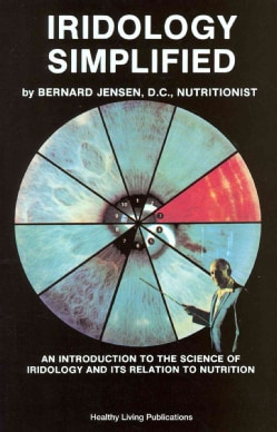 Iridology Simplified: An Introduction to the Science of Iridology and Its Relation to Nutrition (Paperback)