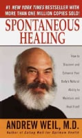 Spontaneous Healing: How to Discover and Embrace Your Body's Natural Ability to Maintain and Heal Itself (Paperback)