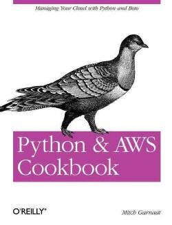 Python and AWS Cookbook (Paperback)