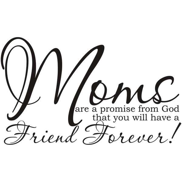 Design on Style 'Moms Are A Promise From God That You Will Have A Friend Forever' Vinyl Art Quote