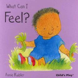 What Can I Feel? (Board book)