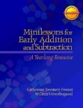 Minilessons for Early Addition and Subtraction: A Yearlong Resource (Paperback)