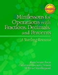 Minilessons for Operations With Fractions, Decimals, and Percents: A Yearlong Resource (Paperback)