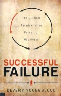 Successful Failure: The Ultimate Paradox in the Pursuit of Happiness, eLive Digital Download Included (Paperback)