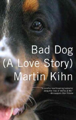 Bad Dog: A Love Story (Paperback)