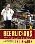 Beerlicious: The Art of Grillin' and Chillin' (Paperback)