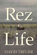 Rez Life: An Indian's Journey Through Reservation Life (Hardcover)
