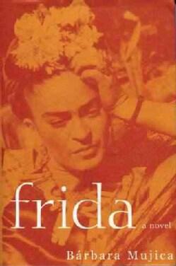 Frida: A Novel of Frida Kahlo (Paperback)