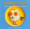 Funny Food: 365 Fun, Healthy, Silly, Creative Breakfasts (Hardcover)