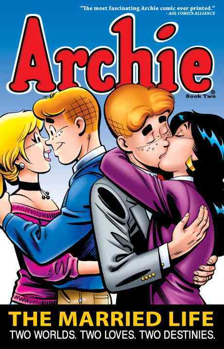 Archie: the Married Life 2: Two Worlds Two Loves Two Destinies (Paperback)