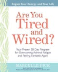 Are You Tired and Wired?: Your Proven 30-Day Program for Overcoming Adrenal Fatigue and Feeling Fantastic Again (Paperback)