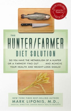The Hunter/Farmer Diet Solution: Do You Have the Metabolism of a Hunter or a Farmer? Find Out...and Achieve Your ... (Hardcover)