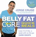 The Belly Fat Cure Quick Meals: Lose 4 to 9 Lbs. a Week With On-The-Go Carb Swaps (Paperback)