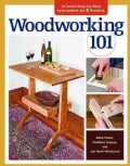 Woodworking 101: Includes Step-by-Step Instructions for 7 Projects (Paperback)