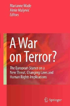 A War on Terror?: The European Stance on a New Threat, Changing Laws and Human Rights Implications (Paperback)