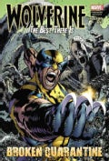 Wolverine: The Best There Is: Broken Quarantine (Hardcover)
