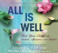 All Is Well: Heal Your Body With Medicine, Affirmations, and Intuition (CD-Audio)