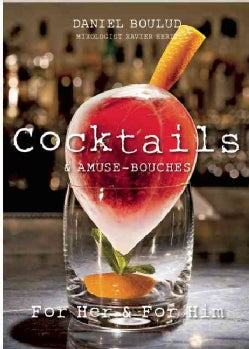 Daniel Boulud Cocktails: & Amuse - Bouches; for Him and for Her (Hardcover)