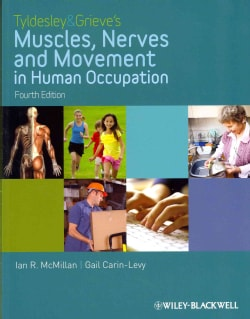 Tyldesley & Grieve's Muscles, Nerves and Movement in Human Occupation (Paperback)