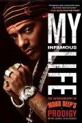 My Infamous Life: The Autobiography of Mobb Deep's Prodigy (Paperback)