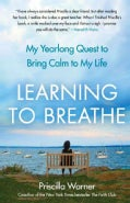 Learning to Breathe: My Yearlong Quest to Bring Calm to My Life (Paperback)